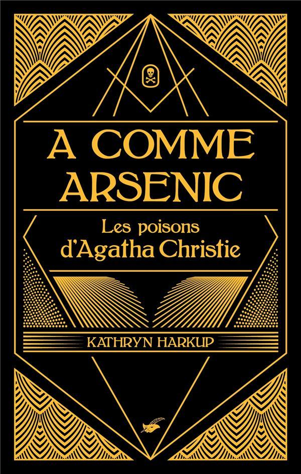A comme arsenic  - Kathryn Harkup