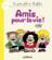 La petite philo de Mafalda ; amis pour la vie