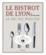 Le bistrot de Lyon ; 40 ans rue Mercière