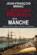 Les nouveaux mystères de la Manche ; histoires insolites, étranges, criminelles et extraordinaires