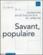 Les Cahiers De La Recherche Architecturale Et Urbaine N.15-16 ; Savant, Populaire