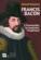 Francis Bacon ; l'humaniste, le magicien, l'ingénieur