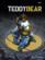 Teddy bear ; intégrale