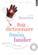 Petit dictionnaire du français familier ; 2000 mots et expressions : d'avoir la pétoche à zigouiller