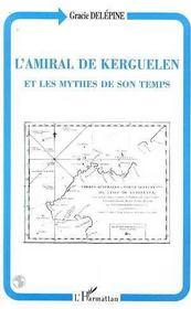 L'amiral de Kerguelen et les mythes de son temps - Intérieur - Format classique