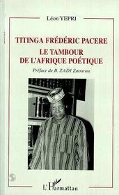 Titinga Frederic Pacere ; Le Tambour De L'Afrique Poetique - Intérieur - Format classique