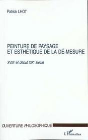 Peinture De Paysage Et Esthetique De La De-Mesure ; Xviii Et Debut Xix Siecle - Intérieur - Format classique