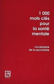 1000 Mots Cles Pour La Sante Mentale - Couverture - Format classique