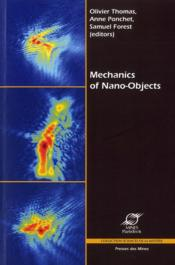 Vente livre :  Mechanics of nano-objects  - Olivier Thomas - Anne Ponchet - Samuel Forest