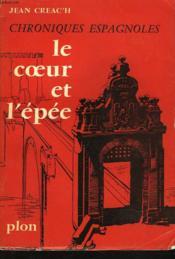 Chroniues Espagnoles. Le Coeur Et L'Epee - Couverture - Format classique