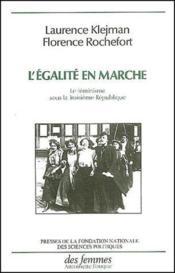 L'égalite en marche ; le féminisme sous la troisième république - Couverture - Format classique