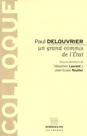 Paul Delouvrier ; un grand commis de l'état - Couverture - Format classique