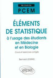 Elements De Statistique A L'Usage Des Etudiants En Medecine Et En Biologie Cours Exercices Corriges - Intérieur - Format classique