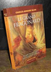 Le grand Fragonard ; du berceau de Grasse aux galeries du Louvre - Couverture - Format classique