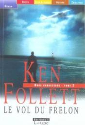 Le vol du frelon t.2  - Ken Follett