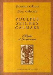 Poulpes seiches calamars ; mythes et gastronomie - Intérieur - Format classique