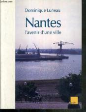Nantes, L'Avenir D'Une Ville - Couverture - Format classique
