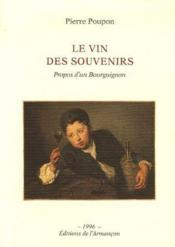 Le vin des souvenirs ; propos d'un bourgignon - Couverture - Format classique