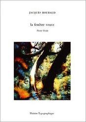 La fenêtre veuve ; prose orale - Couverture - Format classique