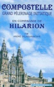 Compostelle, grand pèlerinage initiatique en compagnie de Hilarion - Couverture - Format classique