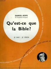 Qu'Est-Ce Que La Bible? Collection Je Sais-Je Crois N° 60. Encyclopedie Du Catholique Au Xxeme - Couverture - Format classique