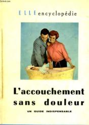 L'Accouchement Sans Douleur. Un Guide Indispensable. Collection : Elle Encyclopedie N° 1. - Couverture - Format classique
