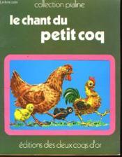 Le Chant Du Petit Coq - Couverture - Format classique