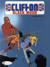 Vente livre :  Clifton T.4 ; black moon  - Rodrigue/De Groot - De Groot - Rodrigue - Bob De Groot - Michel Rodrigue