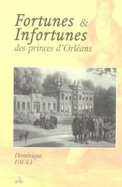 Vente  Fortunes Et Infortunes Des Princes D'Orleans  - Dominique Paoli