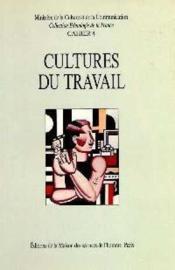 Cultures Du Travail. Identites Et Savoirs Industriels Dans La France Contemporaine.Seminaire De Roy - Couverture - Format classique