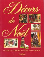 Vente livre :  Decors De Noel ; La Table ; La Creche ; Le Sapin  - Collectif