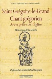 Saint Grégoire-le-Grand ; chant grégorien ; art et prière de l'Eglise ; historique de la Schola - Couverture - Format classique
