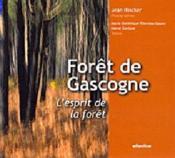 Forêt de Gascogne : l'esprit de la forêt - Couverture - Format classique