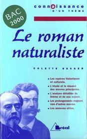 Le roman naturaliste ; Bac 2000 ; 1ère L, ES, S, STT - Intérieur - Format classique