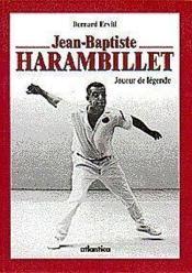 Jean-Baptiste Harambillet Joueur De Legende - Couverture - Format classique