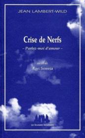 Crise de nerfs ; parlez-moi d'amour ; agri somnia - Couverture - Format classique