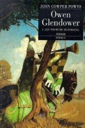 Owen Glendower. Tome 1 : Les tours de Mathrafal. - Couverture - Format classique