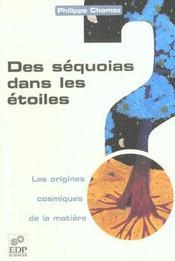 Des sequoias dans les etoiles ; les origines cosmiques de la matiere - Intérieur - Format classique