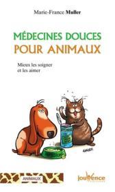 Médecines douces pour animaux ; mieux les soigner et les aimer - Couverture - Format classique