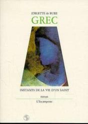Grec Instants De La Vie D'Un Saint - Couverture - Format classique