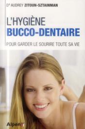 L'hygiène bucco-dentaire - Couverture - Format classique