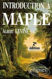 Introduction A Maple 2e Edition - Couverture - Format classique