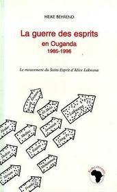 La Guerre Des Esprits En Ouganda 1985-1996 - Intérieur - Format classique