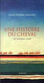 Une Histoire Du Cheval ; Art, Techniques, Societe - Intérieur - Format classique