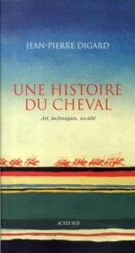 Une Histoire Du Cheval ; Art, Techniques, Societe - Couverture - Format classique