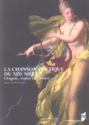 Chanson poetique du xixe siecle. origine statut et formes - Couverture - Format classique