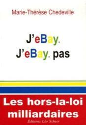 J'Ebay J'Ebay Pas ; Les Hors-La-Loi Milliardaires - Couverture - Format classique