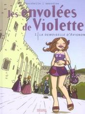 Les Envolees De Violette T.1 ; La Demoiselle D'Avignon - Intérieur - Format classique