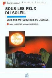 Sous les feux du soleil. vers une meteorologie de l espace - Intérieur - Format classique