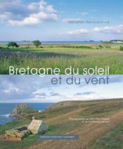 Bretagne Du Soleil Et Du Vent - Couverture - Format classique
